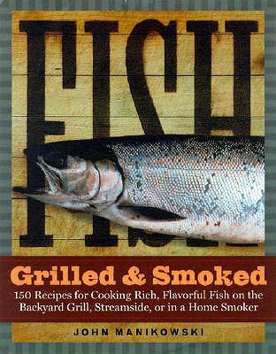Fish Grilled & Smoked By Manikowski, John