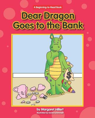 Dear Dragon Goes to the Bank By Hillert, Margaret/ Schimmell, David (ILT)